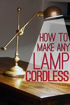 How To Put A Light Bulb In Lamp Hack How To Make Any Lamp Cordless View Along