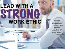 Strong Work Ethics Lead With A Strong Work Ethic Mtn Universal