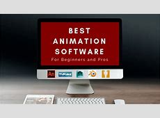 The Best Animation Software for beginners and pros   Rusty