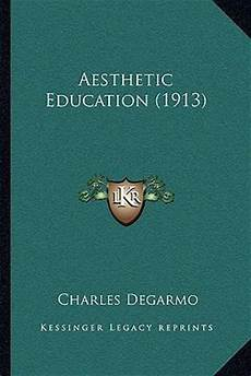 aesthetic education 1913 aesthetic education 1913