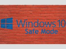 How to Boot Windows 10 in Safe Mode and When to Use It