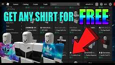 Roblox Shirt 2020 How To Get Any Shirt For Free On Roblox 2020 Copying
