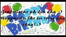 Happy Birthday Grattis P 229 F 246 Delsedagen Youtube