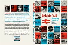 British Rail Designed 1948 1997 8 Books You Must Have On Your Bookshelf If You Love