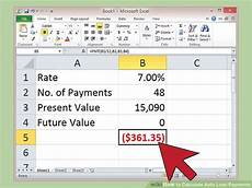 Calculate Loan Payments Excel How To Calculate Auto Loan Payments With Pictures Wikihow