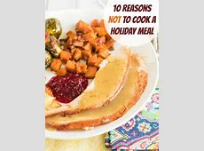 10 Reasons to Order a Pre Made Holiday Dinner   The Weary Chef