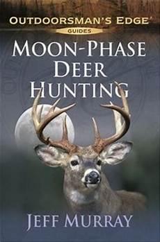 Free Deer Hunting Moon Chart Moon Phase Deer Hunting By Jeff Murray 9781580112178