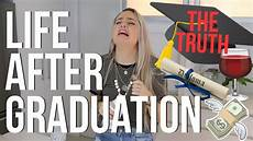 Life After Graduation Life After Graduation The Truth Youtube