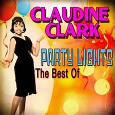 Claudine Clark Claudine Clark Party Lights Party Lights The Best Of 2011 Claudine Clark Mp3