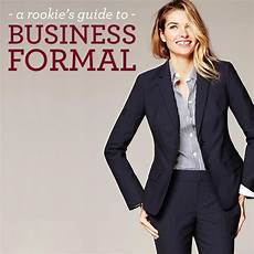 Formal Business Dress Like The Pros A Rookie S Guide To Business Formal