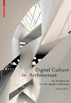 Culture Architecture And Design Pdf Digital Culture In Architecture By Birkh 228 User Issuu