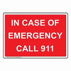 Emergency Call In Case Of Emergency Call 911 Sign Nhe 29573