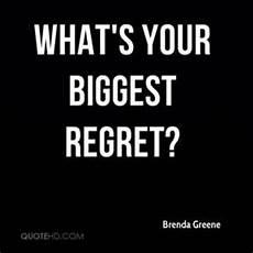 What Is Your Biggest Regret Biggest Regret Quotes Quotesgram