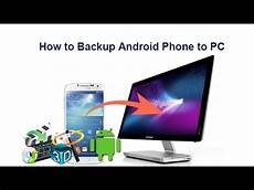 Backup Android Phone How To Backup Android Phone To Pc Youtube