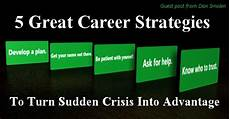 Career Strategies 5 Great Career Strategies To Turn Sudden Crisis Into