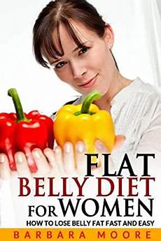 flat belly diet for how to lose belly fast and