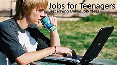 First Jobs For Teens Jobs For Teenagers Best Paying Part Time Online Jobs For