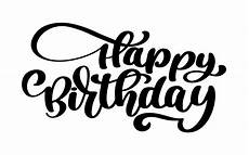Word Happy Birthday Happy Birthday Hand Drawn Text Phrase Download Free