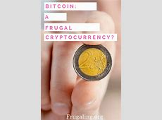 Bitcoin: A Frugal Cryptocurrency?   Frugaling