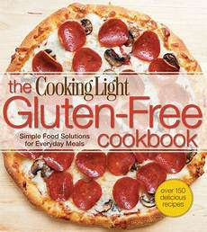 Cooking Light Gluten Free Recipes Cooking Light The Gluten Free Cookbook Simple Food