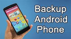 Backup Android Phone How To Backup Android Phone 2018 Complete Backup Youtube