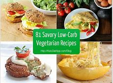 81 Delicious Savory Low Carb Vegetarian Recipes   The