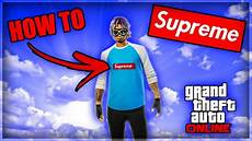 buy supreme how to buy supreme in gta after patch 1 43