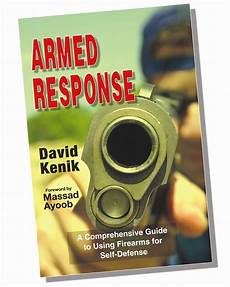 Armed Response Comprehensive Guide To Using Firearms For