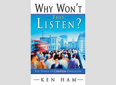 Why Won?t They Listen?   Answers in Genesis