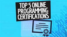 Best Certifications To Get Top 5 Online Coding Certifications 2018 Updated Youtube