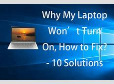 Fix My (Windows 10) Laptop/Computer Won?t Turn On (10 Ways)