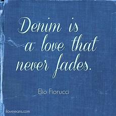 Denim Quotes Designers Famous Denim Quotes Elio Fiorucci Denim Quotes Jeans