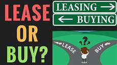 Lease Buy Cars Leasing Vs Buying A Car Pros And Cons How To Calculate
