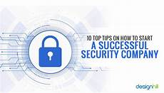 Security Companies Name 10 Top Tips On How To Start A Successful Security Company