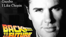 gazebo chopin gazebo i like chopin back to the future remix