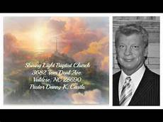 Shining Light Baptist Church Danny Castle Quot Forgiveness Quot Pastor Danny K Castle Youtube