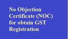No Noc No Objection Certificate Noc For Obtain Gst Registration