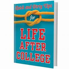 College Life Tips Tips For Life After College