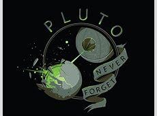 Pluto: Never Forget T Shirt   Gentlemint