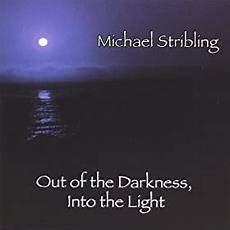 Step Out Of The Darkness And Into The Light Lyrics Amazon Com Out Of The Darkness Into The Light Michael