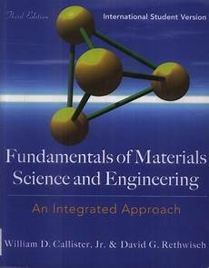 Material Science And Engineering Fundamentals Of Materials Science And Engineering An