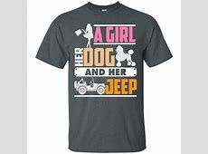 A Girl Loves Her Dog And Her Jeep Shirt, T Shirt, Hoodie