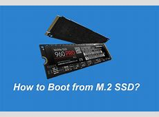 How to Boot from M.2 SSD Windows 10? Focus on 3 Ways