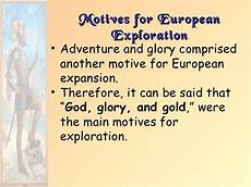 Reasons For European Exploration Age Of European Exploration