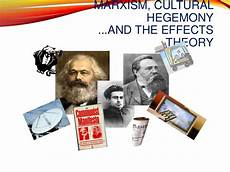 Cultural Hegemony Lesson 7 Marxism And Cultural Hegemony