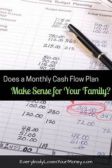 Monthly Cash Flow Plan Does A Monthly Cash Flow Plan Make Sense For Your Family