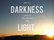 Step Out Of The Darkness And Into The Light Lyrics Out Of The Darkness Quotes Quotesgram