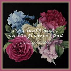 Flower Wallpaper Song by Let S Walk Only On The Flower Road Bigbang Song Lyric