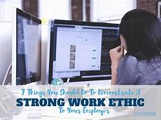Your Work Ethic 7 Things You Should Do To Demonstrate A Strong Work Ethic