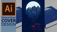 Cover Photo Design Ideas Minimal Book Cover Design In Adobe Illustrator Cc Youtube